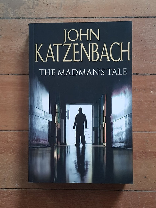 The Madman's Tale by John Katzenbach (soft cover, good condition)