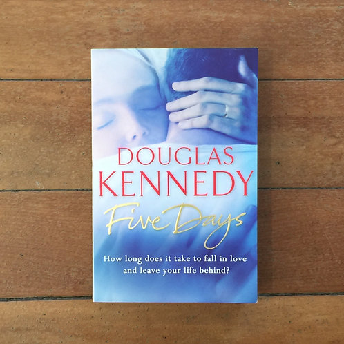 Five Days by Douglas Kennedy (soft cover, very good condition)