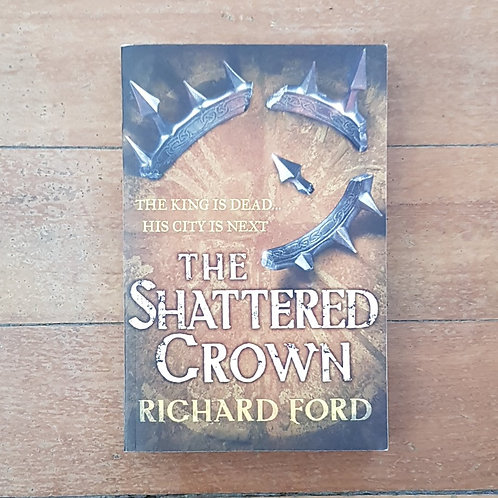 The Shattered Crown (Steelhaven #2) by Richard Ford (soft cov, good cond)