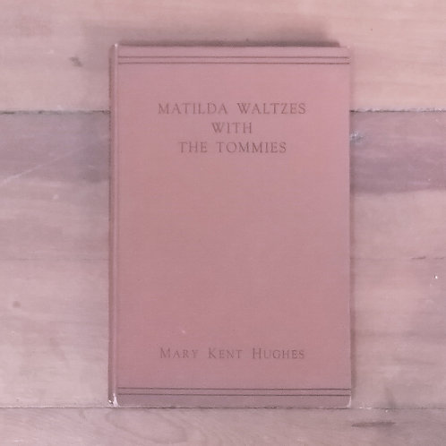 Matilda Waltzes With The Tommies by Mary Kent Hughes (hard cover, good cond)
