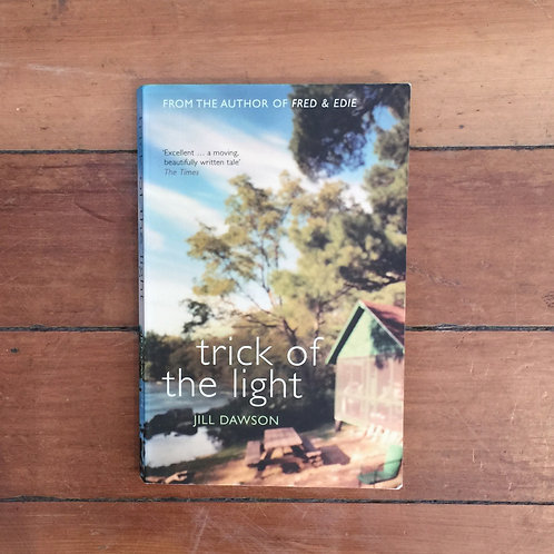 Trick of the Light by Jill Dawson (soft cover, good condition)