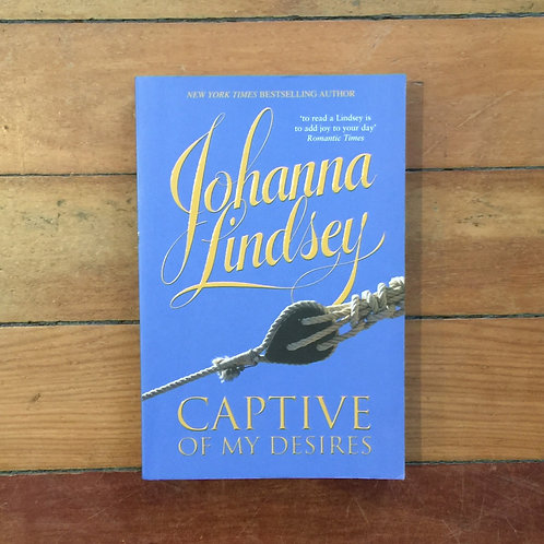 Captive of My Desires by Johanna Lindsey (soft cover, good condition)