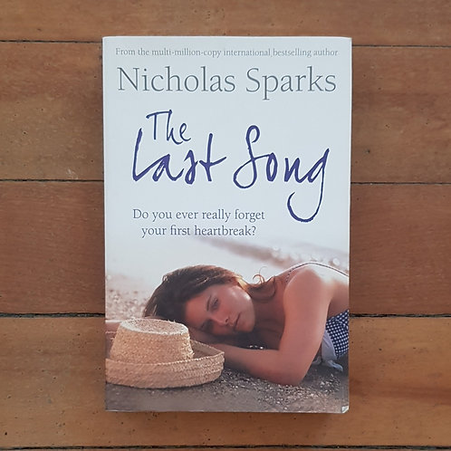 The Last Song by Nicholas Sparks (soft cover, good condition)