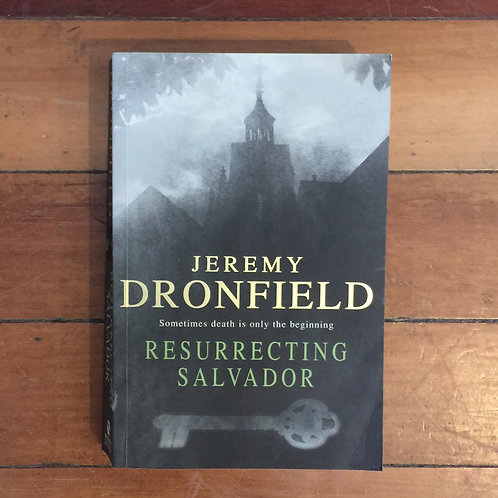 Resurrecting Salvador by Jeremy Dronfield (soft cover, good condition)