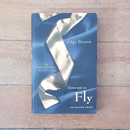 Destined to Fly by Indigo Bloome (soft cover, good condition)