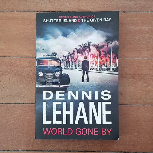 World Gone By (Coughlin #3) by Dennis Lehane (soft cover, v.good cond)