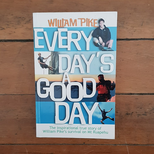 Every Day's a Good Day by William Pike (soft cover, v.good condition)