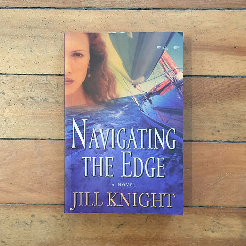 Navigating the Edge by Jill Knight (soft cover, very good condition)