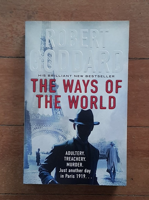 The Ways of the World (The Wide World Trilogy #1) by Robert Goddard (soft/good)