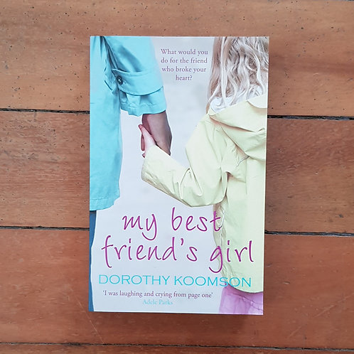 My Best Friends Girl by Dorothy Koomson (soft cover, good condition)