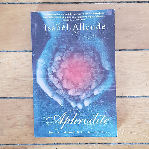 Aphrodite:  by Isabel Allende (soft cover, good condition)