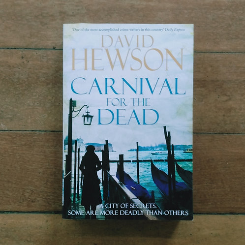 Carnival For The Dead by David Hewson (soft cover, good condition)