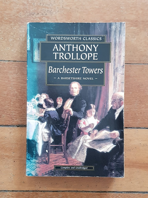 Barchester Towers (Chronicles of Barsetshire #2) by Anthony Trollope (soft cov)