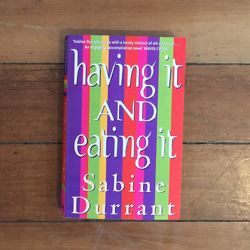 Having It and Eating It by Sabine Durrant (soft cover, good condition)