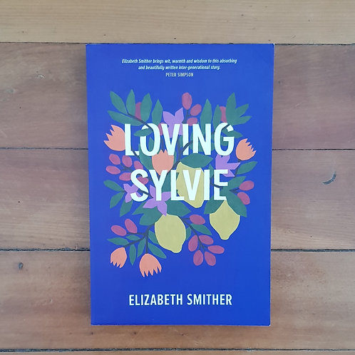 Loving Sylvie by Elizabeth Smither (soft cover, very good condition)