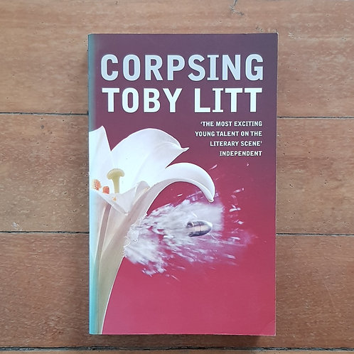 Corpsing by Toby Litt (soft cover, good condition)