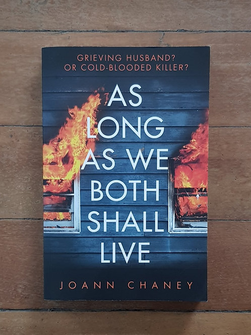 As Long As We Both Shall Live by Joann Chaney (soft cover, v. good condition)