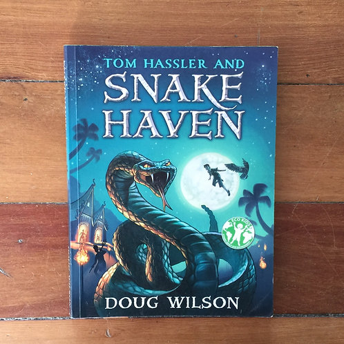 Tom Hassler and Snake Haven by Doug Wilson (soft cover, good condition)