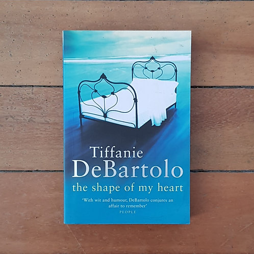 The Shape of My Heart by Tiffanie DeBartolo (soft cover, good condition)