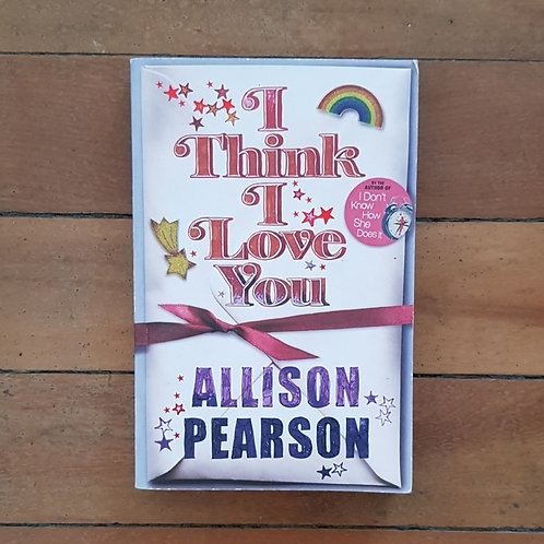 I Think I Love You by Allison Pearson (soft cover, good condition)