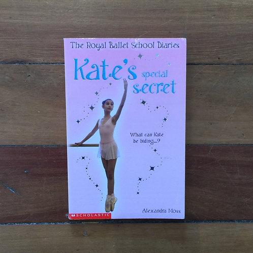 Royal Ballet School Diaries Kate's Special Secret by Alexandra Moss ( sc,gc)