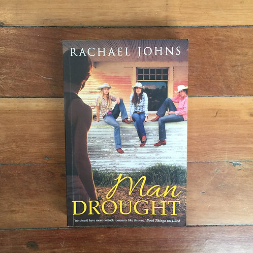 Man Drought by Rachael Johns (soft cover, good condition)