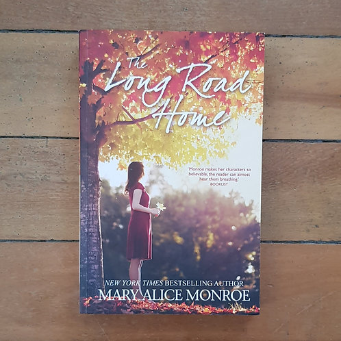 The Long Road Home by Mary Alice Monroe (soft cover, good condition)