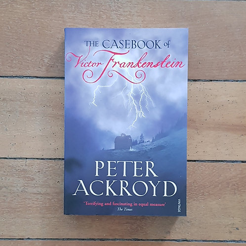 The Casebook of Victor Frankenstein by Peter Ackroyd (soft cover, good condition