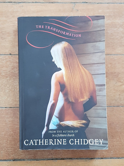 The Transformation by Catherine Chidgey (soft cover, good condition)
