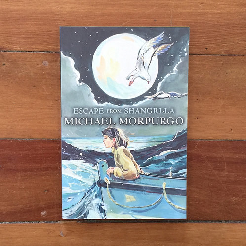 Escape from Shanggri-La by Michael Morpurgo (soft cover, very good condition)