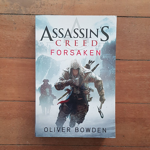 Assassin's Creed: Forsaken (Assassin's Creed #5) by Oliver Bowden (soft cover)