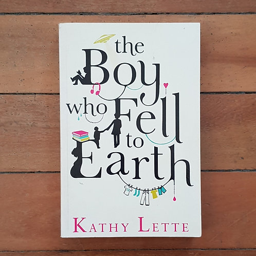 The Boy Who Fell To Earth by Kathy Lette (soft cover, good condition)
