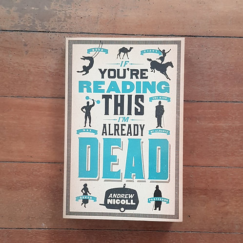 If You Are ReadingThis I'm Already Dead by Andrew Nicoll (soft cover, vg cond)