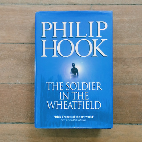 The Soldier in the Wheatfield by Philip Hook (hard cover, good condition)