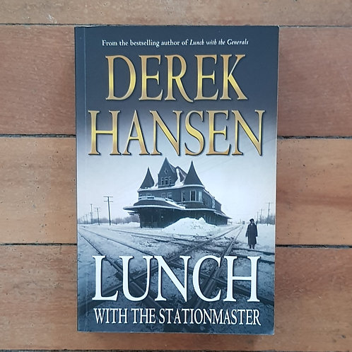 Lunch with the Stationmaster by Derek Hansen (soft cover, good condition)
