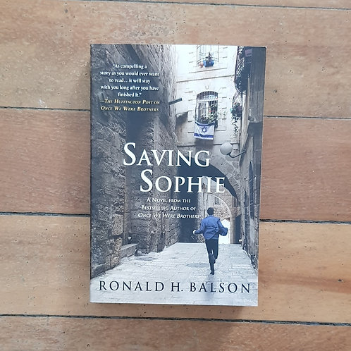 Saving Sophie by Ronald H Balson (soft cover, good condition)