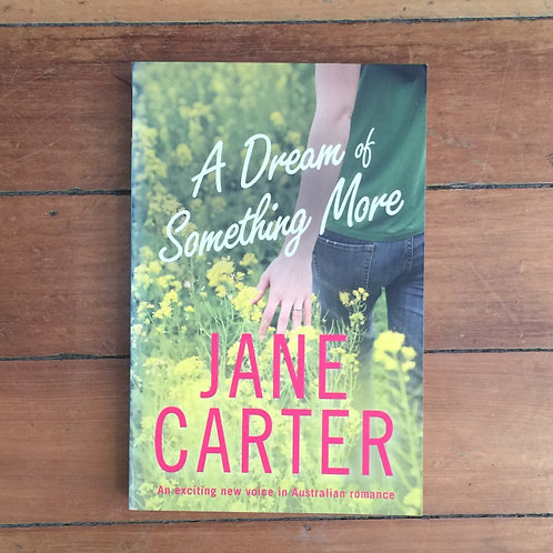 A Dream of Something More by Jane Carter (soft cover, great condition)