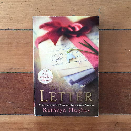 The Letter by Kathryn Hughes (soft cover, good condition)