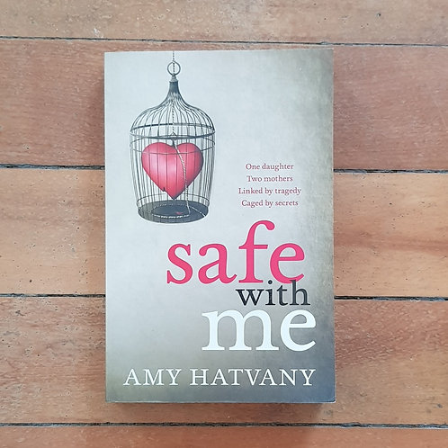 Safe with Me by Amy Hatvany (soft cover, very good condition)