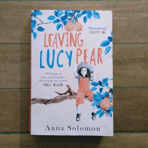 Leaving Lucy Pear by Anna Solomon (soft cover, good condition)