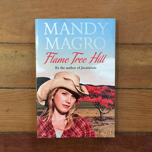 Flame Tree Hill by Mandy Magro (soft cover, very good condition)