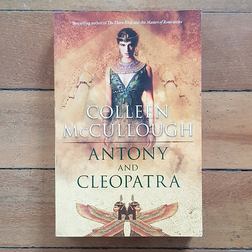 Anthony and Cleopatra by Colleen McCullough (soft cover, very good condition)