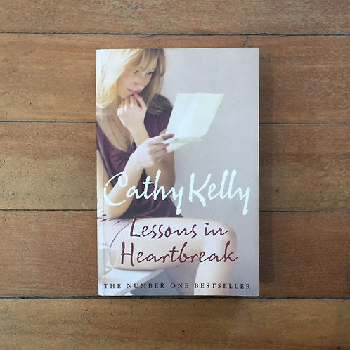 Lessons in Heartbreak by Cathy Kelly (soft cover, good condition)