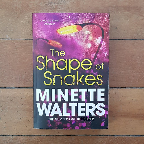 The Shape of Snakes by Minette Walters (soft cover, good condition)