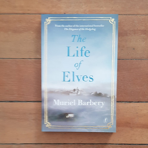 The Life Of Elves by Muriel Barbery (soft cover, very good condition)
