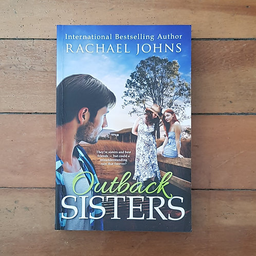 Outback Sisters by Rachael Johns (soft cover, good condition)