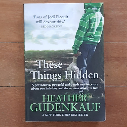 These Things Hidden by Heather Gudenkauf (soft cover, good condition)