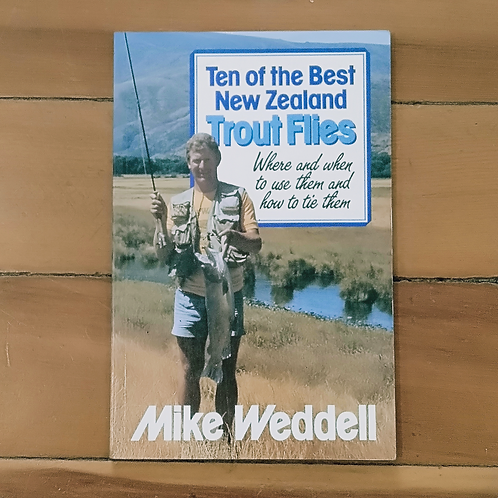 TEN OF THE BEST NEW ZEALAND TROUT FLIES. by Mike Weddell (soft cov, good cond)