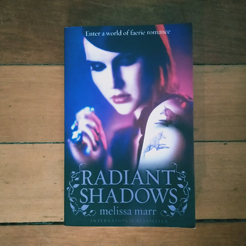 Radiant Shadows (Wicked Lovely #4) by Melissa Marr (soft cover, v.good cond)
