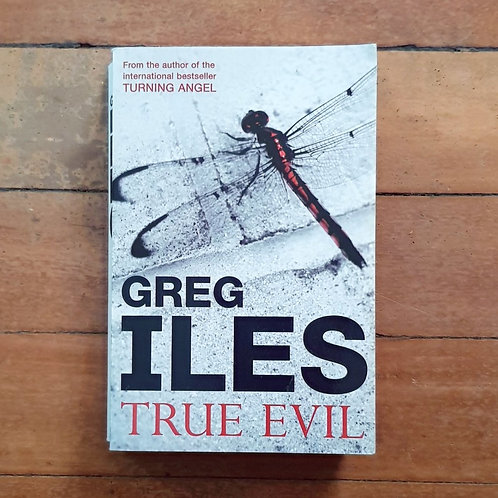 True Evil by Greg Iles (soft cover, good condition)